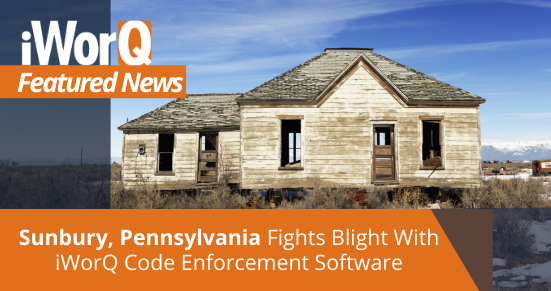 Sunbury, PA fights blight with code enforcement software